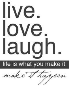 Enjoying the life You Make !